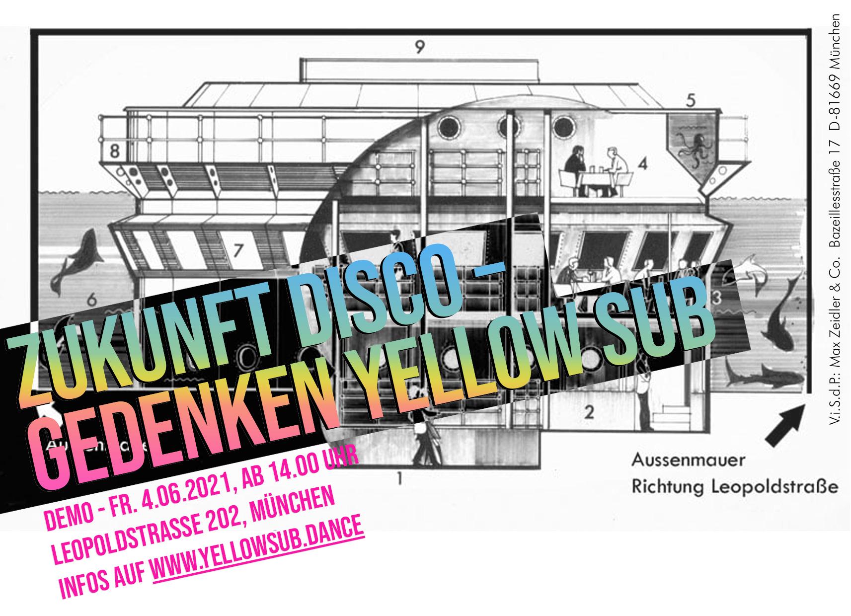 ZUKUNFT DISCO - Gedenken YELLOW SUB, Demo - Fr. 4.06.2021, Ab 14.00 Uhr, Leopoldstrasse 202, München, Infos auf www.yellowsub.dance